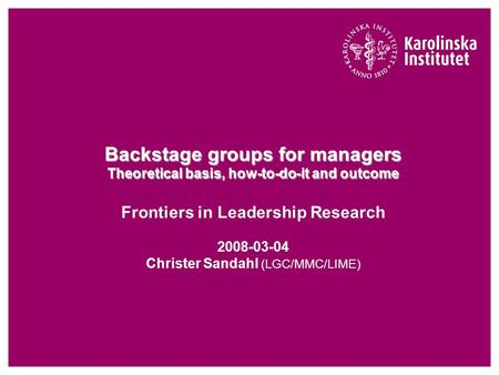 Backstage groups for managers Theoretical basis, how-to-do-it and outcome Backstage groups for managers Theoretical basis, how-to-do-it and outcome Frontiers.