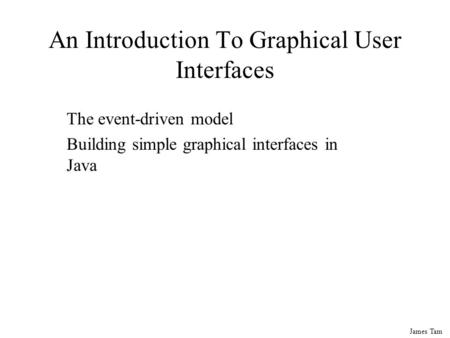 This swing java tutorial describes developing graphical user interfaces
