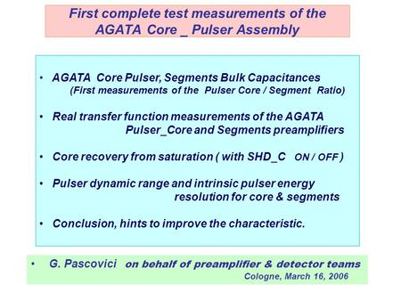 First complete test measurements of the AGATA Core _ Pulser Assembly. AGATA Core Pulser, Segments Bulk Capacitances (First measurements of the Pulser Core.