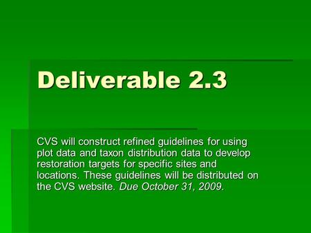 Deliverable 2.3 CVS will construct refined guidelines for using plot data and taxon distribution data to develop restoration targets for specific sites.
