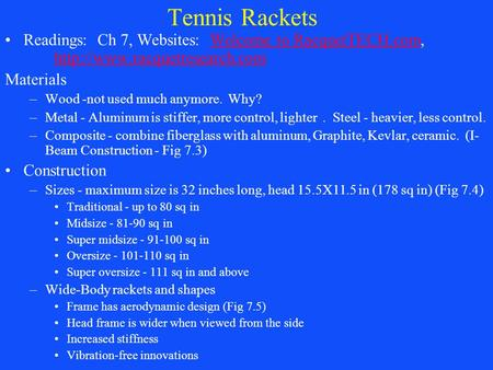 Tennis Rackets Readings: Ch 7, Websites: Welcome to RacquetTECH.com,  to RacquetTECH.com