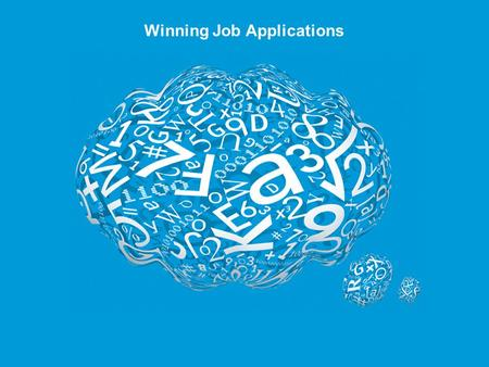 Winning Job Applications. Agenda  Resumes  Letters  Online applications  What employers look for  How to make your application shine  The recruitment.