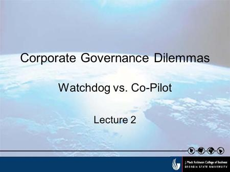 Corporate Governance Dilemmas Watchdog vs. Co-Pilot Lecture 2.