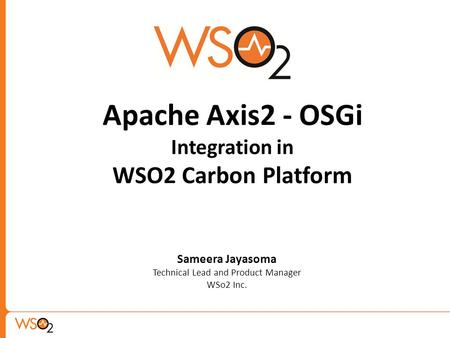 Apache Axis2 - OSGi Integration in WSO2 Carbon Platform