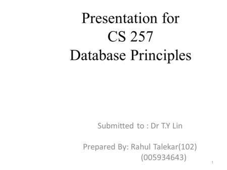 Presentation <strong>for</strong> CS 257 Database Principles