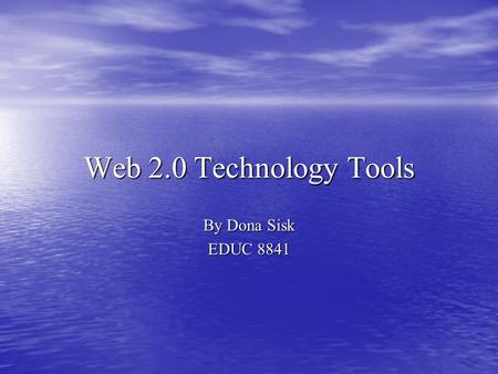 Web 2.0 Technology Tools By Dona Sisk EDUC 8841. Centralized or Decentralized Approach for Adoption of Innovation Centralized approach targeting directors.