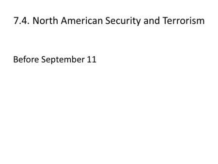 7.4. North American Security and Terrorism Before September 11.