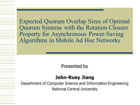 Expected Quorum Overlap Sizes of Optimal Quorum Systems with the Rotation Closure Property for Asynchronous Power-Saving Algorithms in Mobile Ad Hoc Networks.