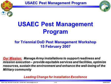 USAEC Pest Management Program Our Mission:Manage Army installations to support readiness and mission execution – provide equitable services and facilities,
