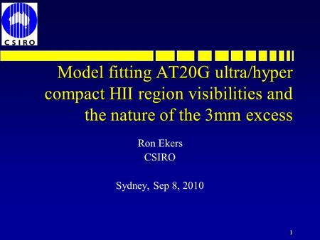 1 Model fitting AT20G ultra/hyper compact HII region visibilities and the nature of the 3mm excess Ron Ekers CSIRO Sydney, Sep 8, 2010.