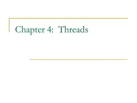 Chapter 4: Threads. Overview Multithreading Models Threading Issues Pthreads Windows XP Threads.