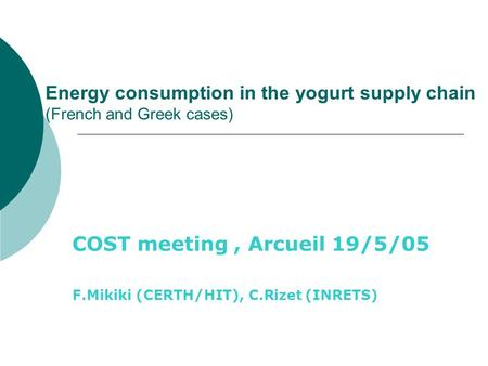 Energy consumption in the yogurt supply chain (French and Greek cases)