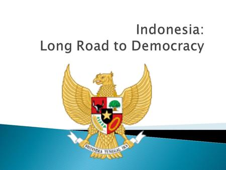 An Introduction to the Indonesian Political System Faisol Riza Department of Labour Republic of Indonesia