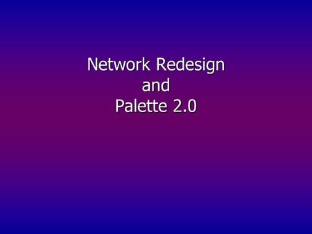 Network Redesign and Palette 2.0. The Mission of GCIS* Provide all of our users optimal access to GCC's technology resources. *(GCC Information Services: