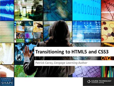 Transitioning to HTML5 and CSS3 Patrick Carey, Cengage Learning Author.