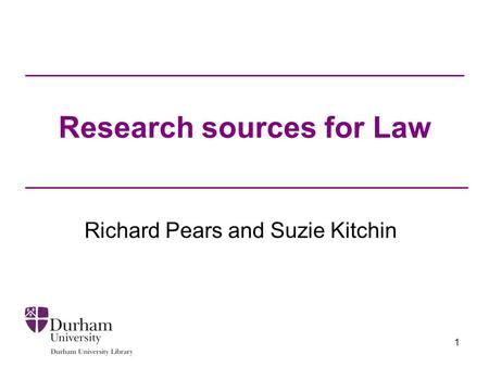 1 Research sources for Law Richard Pears and Suzie Kitchin.