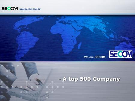 Www.secom.com.au - A top 500 Company We are SECOM.
