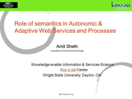 Knowledge enable Information & Services Science Kno.e.sis CenterKno.e.sis Wright State University, Dayton, OH.  Role of semantics in.