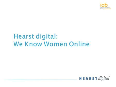 Hearst digital: We Know Women Online. Online Survey Ran 7 th July to 6 th August 40 questions across 5 key insight areas Sample 4566 Methodology Cosmopolitan.