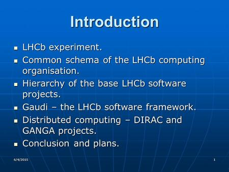 6/4/20151 Introduction LHCb experiment. LHCb experiment. Common schema of the LHCb computing organisation. Common schema of the LHCb computing organisation.