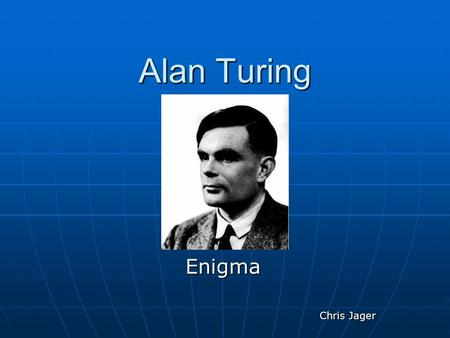 Alan Turing Enigma Chris Jager. Contents Introduction Introduction Childhood & Youth Childhood & Youth The Turing Machine The Turing Machine Second World.