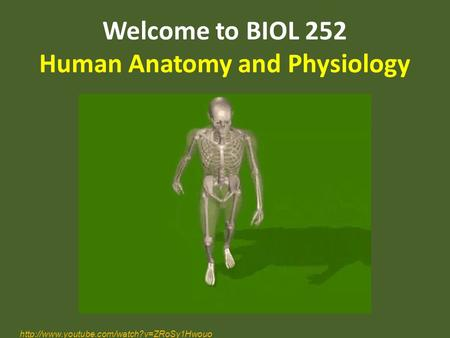 Welcome to BIOL 252 Human Anatomy and Physiology
