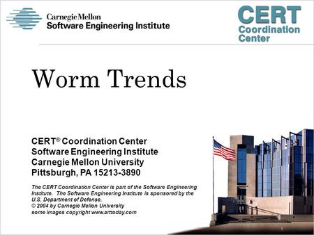 CERT ® Coordination Center Software Engineering Institute Carnegie Mellon University Pittsburgh, PA 15213-3890 The CERT Coordination Center is part of.