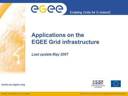 EGEE-II INFSO-RI-031688 Enabling Grids for E-sciencE www.eu-egee.org EGEE and gLite are registered trademarks Applications on the EGEE Grid infrastructure.