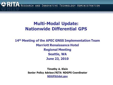 Multi-Modal Update: Nationwide Differential GPS 14 th Meeting of the APEC GNSS Implementation Team Marriott Renaissance Hotel Regional Meeting Seattle,