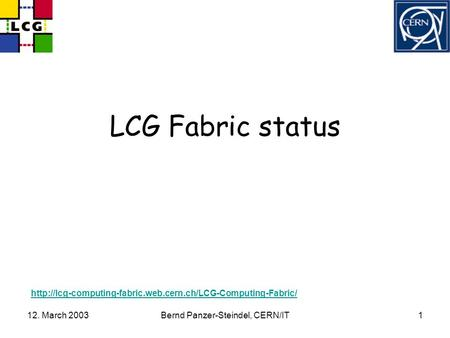 12. March 2003Bernd Panzer-Steindel, CERN/IT1 LCG Fabric status