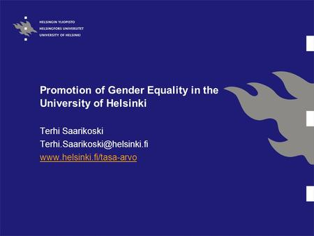 Promotion of Gender Equality in the University of Helsinki Terhi Saarikoski