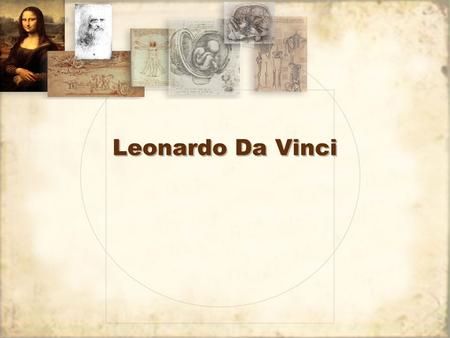 Leonardo Da Vinci. It's the Code That makes me smile!
