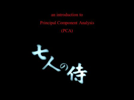 An introduction to Principal Component Analysis (PCA)