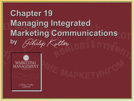 Chapter 19 Managing Integrated Marketing Communications by