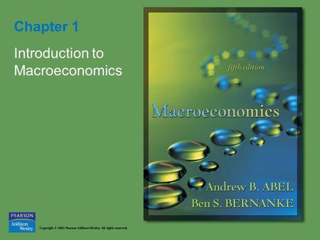 Chapter 1 Introduction to Macroeconomics. Copyright © 2005 Pearson Addison-Wesley. All rights reserved. 8-2 Figure 1.1 Output of the U.S. economy, 1869–2002.