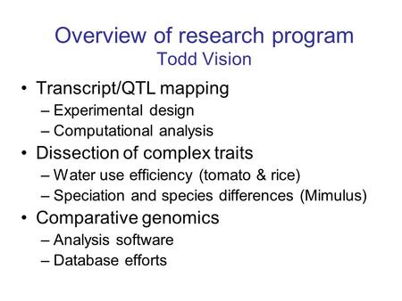 Overview of research program Todd Vision