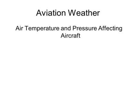 Aviation Weather Air Temperature and Pressure Affecting Aircraft.