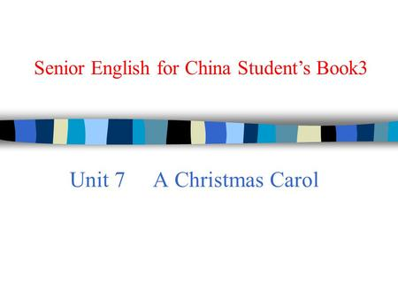 Unit 7 A Christmas Carol Senior English for China Student's Book3.