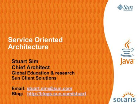 Stuart Sim Chief Architect Global Education & research Sun Client Solutions   Blog: