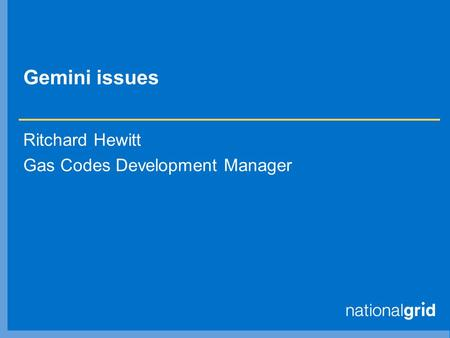 Gemini issues Ritchard Hewitt Gas Codes Development Manager.