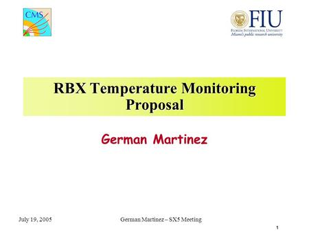 1 July 19, 2005German Martinez – SX5 Meeting RBX Temperature Monitoring Proposal German Martinez.