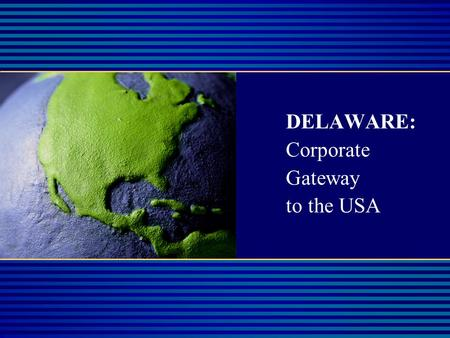 DELAWARE: Corporate Gateway to the USA