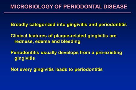 MICROBIOLOGY OF PERIODONTAL DISEASE