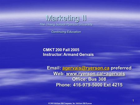 © 2003 McGraw-Hill Companies, Inc. McGraw-Hill Ryerson 1 Marketing II The Chang School-Ryerson University Continuing Education