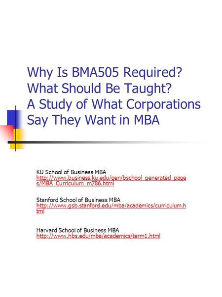 Why Is BMA505 Required? What Should Be Taught? A Study of What Corporations Say They Want in MBA KU School of Business MBA