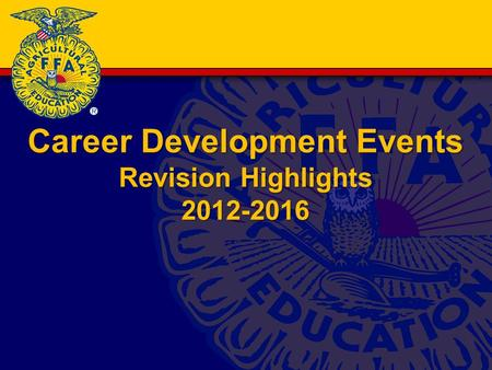 Career Development Events Revision Highlights 2012-2016.
