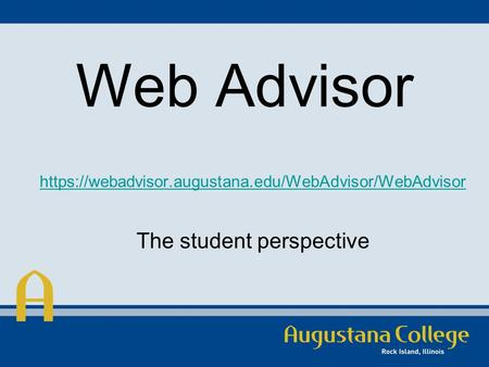 Web Advisor The student perspective