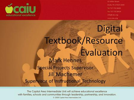 Digital Textbook/Resource Evaluation 55 Miller Street Enola, PA 17025-1640 Tel 717.732.8400 Fax 717.732.8414  Mark Hennes Special.