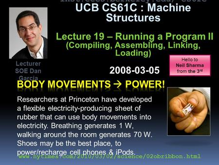 inst.eecs.berkeley.edu/~cs61c UCB CS61C : Machine Structures Lecture 19 – Running a Program II (Compiling, Assembling, Linking, Loading) 2008-03-05 Researchers.