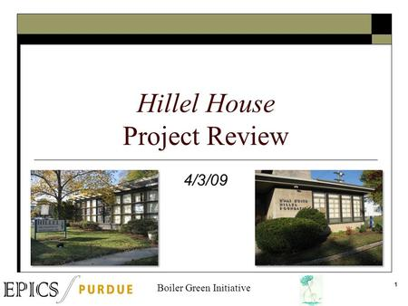 1 Hillel House Project Review 4/3/09 Boiler Green Initiative.